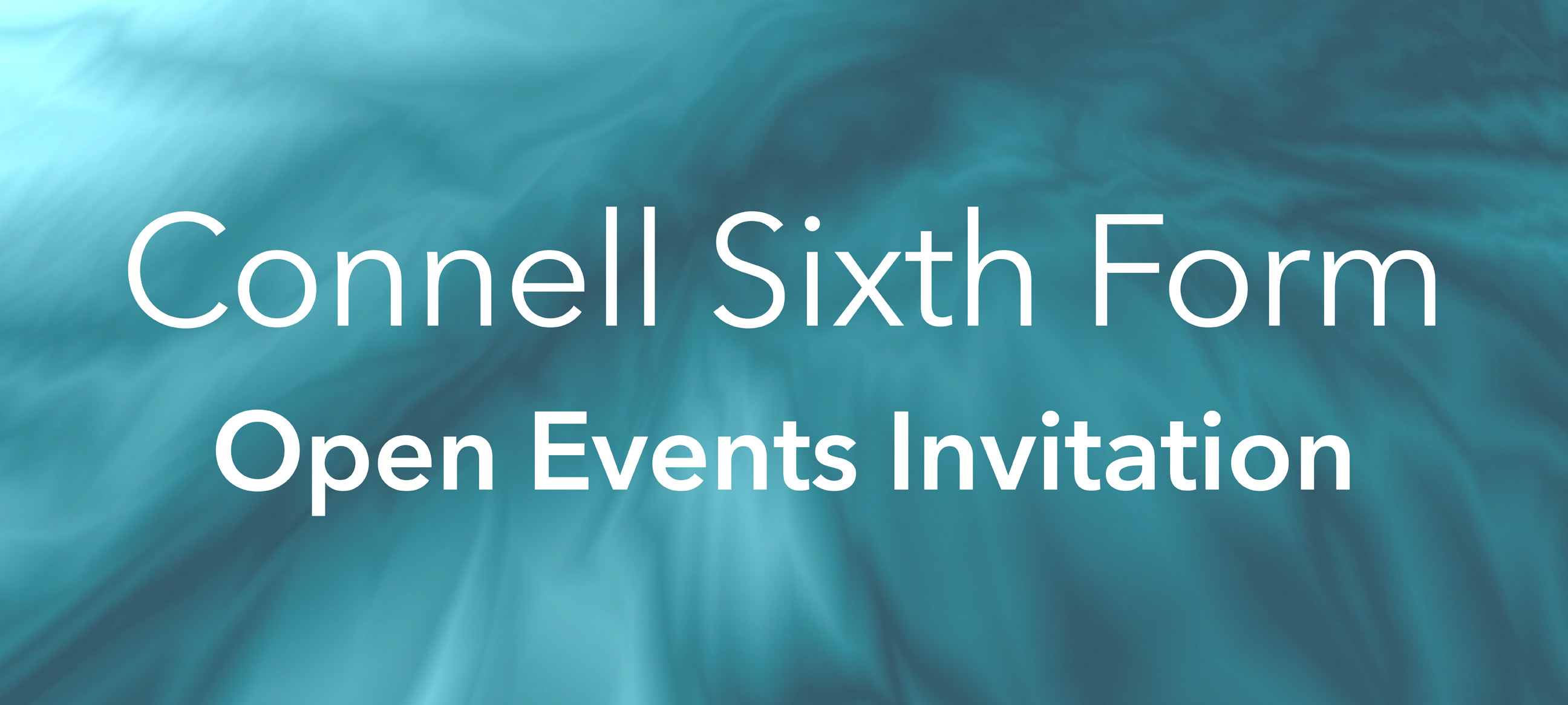 Connell Sixth Form College Open Evening Invite