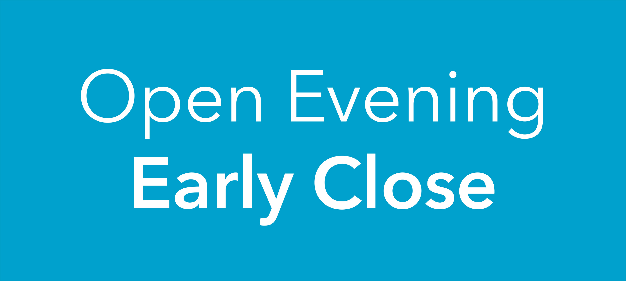 Open Evening 2019 : Early Close