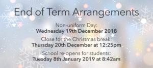 End of Term Arrangements – Christmas 2018