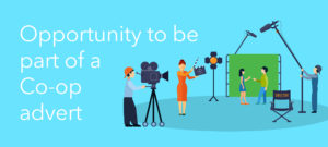 Opportunity to be part of a new Co-op advert