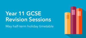 Year 11 May Half-Term Revision Sessions