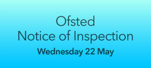 Ofsted Notice of Inspection