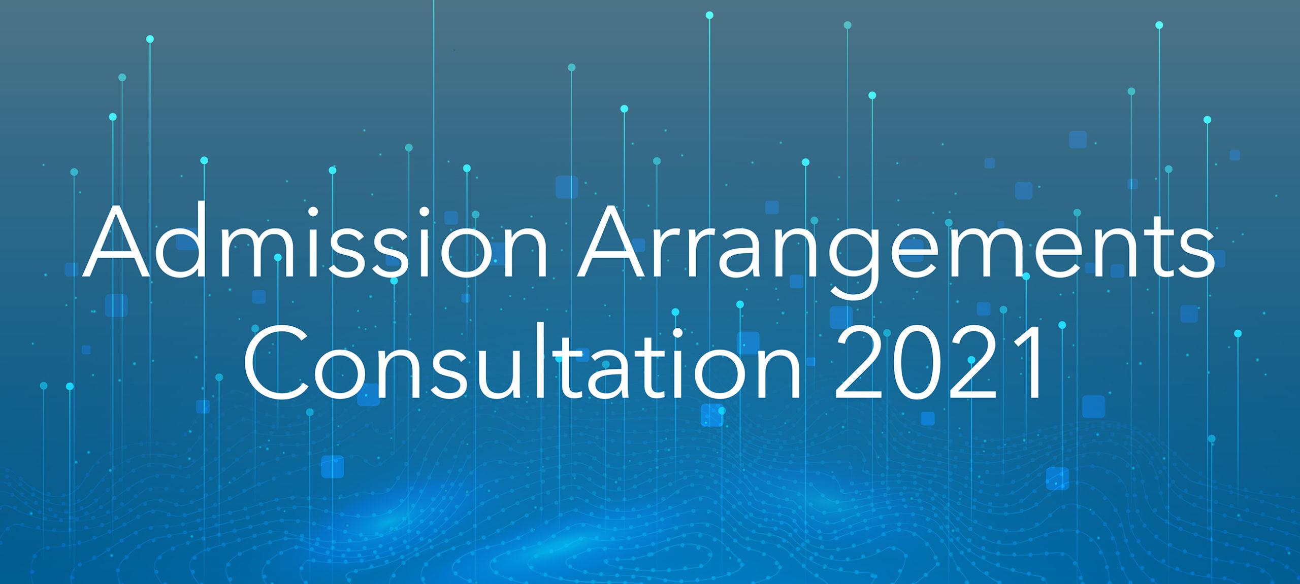 Admission Arrangements Consultation 2021