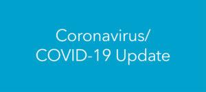 Coronavirus/COVID-19 Update