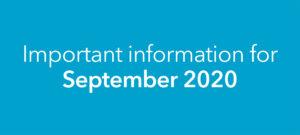 Important information for September 2020