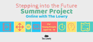 Summer Project from The Lowry Theatre YES Programme