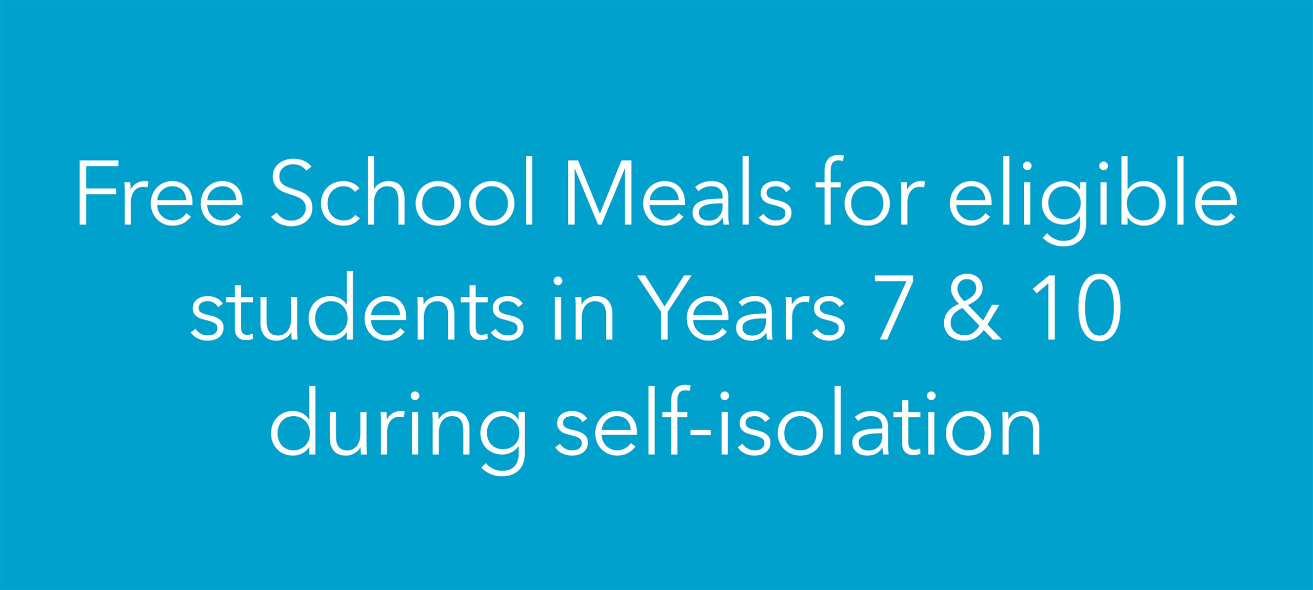 Free School Meals for Year 7 & 10 students during self-isolation