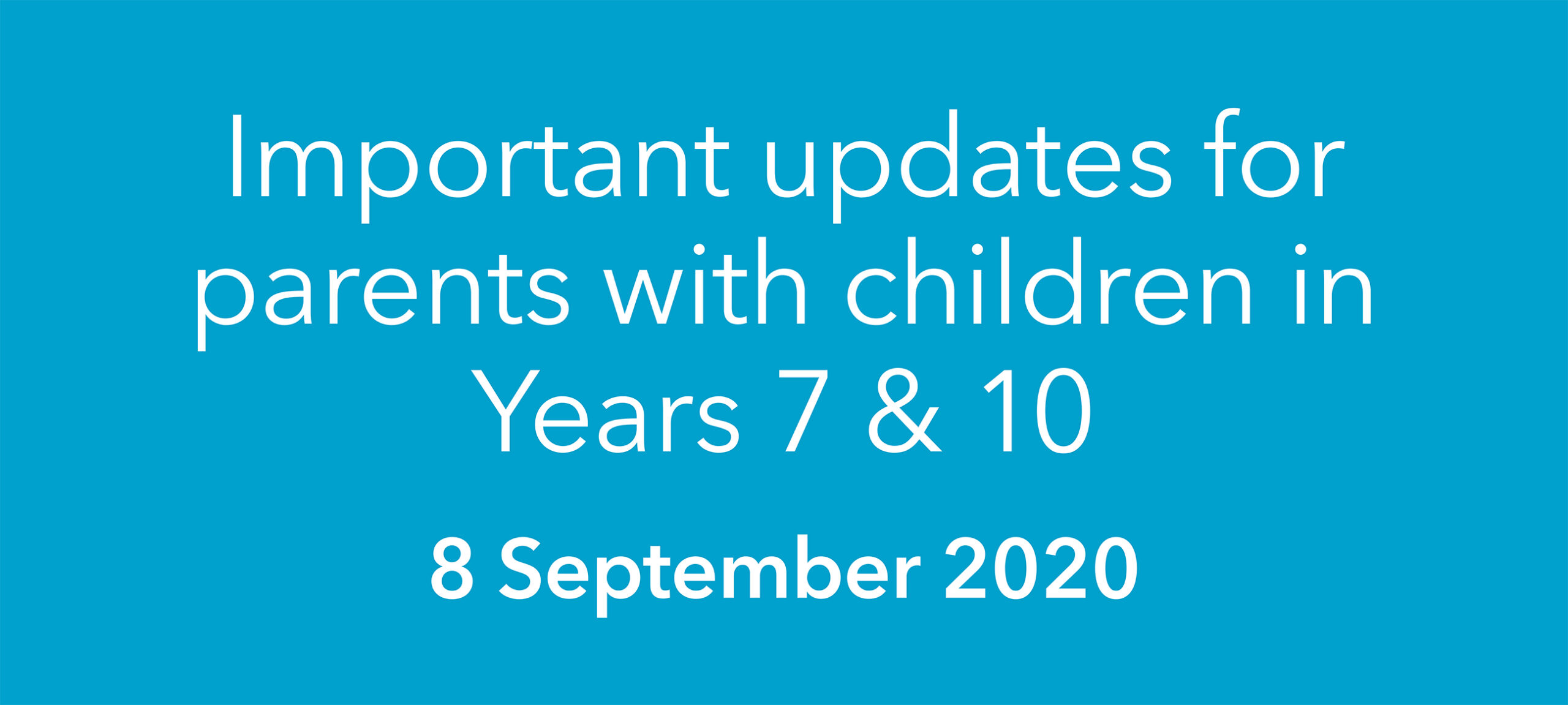 Important updates for parents with children in Years 7 & 10