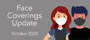 Face Coverings Update, October 2020